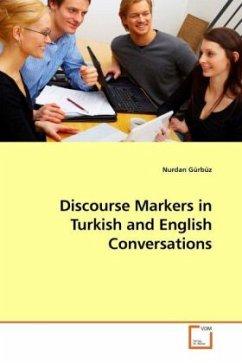 Discourse Markers in Turkish and English Conversations - Gürbüz, Nurdan