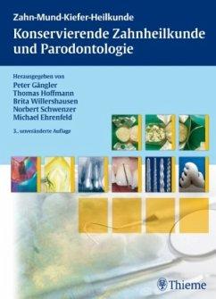 Konservierende Zahnheilkunde und Parodontologie - Gängler, Peter; Hoffmann, Thomas; Willershausen, Brita