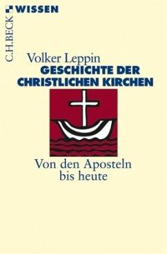 Geschichte der christlichen Kirchen - Leppin, Volker