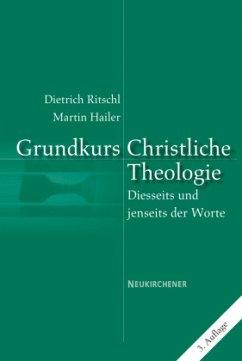Grundkurs Christliche Theologie