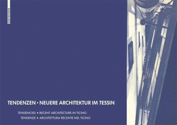 Tendenzen - Neuere Architektur im Tessin