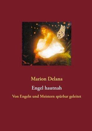 Engel hautnah - Delana, Marion