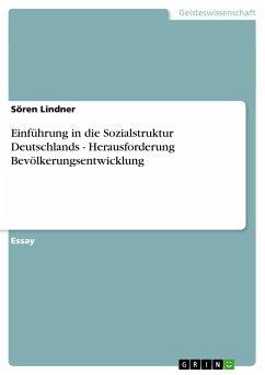 Einführung in die Sozialstruktur Deutschlands - Herausforderung Bevölkerungsentwicklung