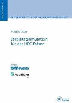 Stabilitätssimulation für das HPC-Fräsen - Esser, Martin F