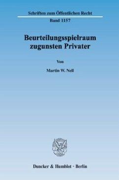 Beurteilungsspielraum zugunsten Privater