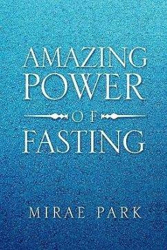 Amazing Power of Fasting - Park, Mirae