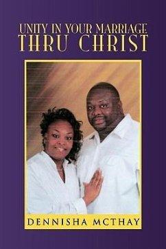 Unity In Your Marriage Thru Christ - McThay, Dennisha