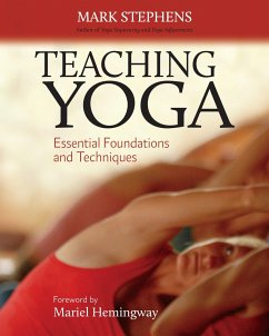Teaching Yoga: Essential Foundations and Techniques - Stephens, Mark