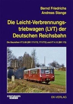 Die Leichtverbrennungs-Triebwagen (LVT) der Deutschen Reichsbahn - Friedrichs, Bernd; Stange, Andreas
