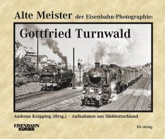 Alte Meister der Eisenbahn-Photographie: Gottfr...