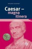 Caesar - magna itinera