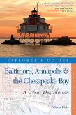 Explorer's Guides: Baltimore, Annapolis & the Cheapeake Bay: A Great Destination: A Complete Guide