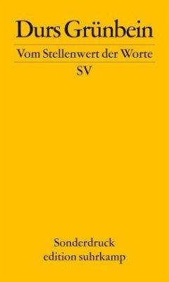 Vom Stellenwert der Worte. Frankfurter Poetikvorlesung 2009 - Grünbein, Durs