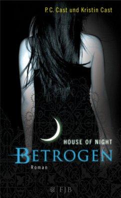Betrogen / House of Night Bd.2 - Cast, P. C.;Cast, Kristin