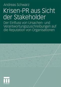 Krisen-PR aus Sicht der Stakeholder - Schwarz, Andreas