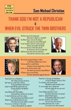 Thank God I'm Not a Republican. When Evil Struck the Twin Brothers - Christian, Sam