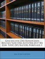 Geschichte Des Russischen Reiches Von Der Ältesten Zeit Bis Zum Tode Des Kaisers Nikolaus I.