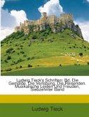 Ludwig Tieck's Schriften: Bd. Die Gemälde. Die Verlobung. Die Reisenden. Musikalische Leiden Und Freuden, Siebzehnter Band