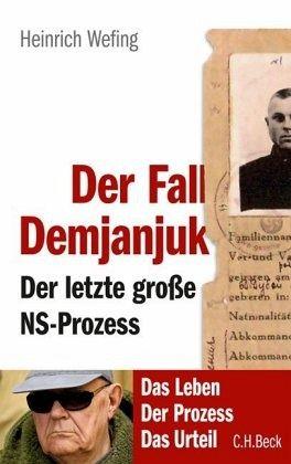 Der Fall Demjanjuk - Wefing, Heinrich