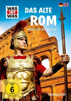 Was ist was: Das alte Rom - Weltreich der Antike