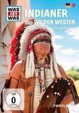 Was ist was: Indianer und wilder Westen - Cowboys und Ureinwohner