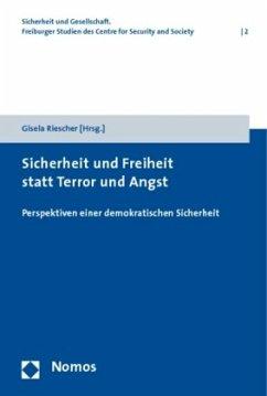 Sicherheit und Freiheit statt Terror und Angst
