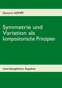 Symmetrie und Variation als kompositorische Prinzipien