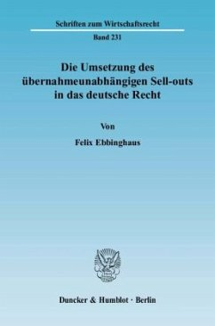 Die Umsetzung des übernahmeunabhängigen Sell-outs in das deutsche Recht - Ebbinghaus, Felix