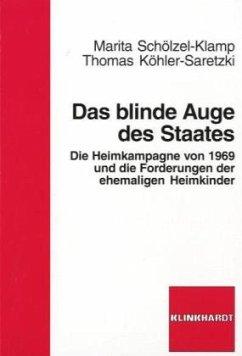 Das blinde Auge des Staates - Schölzel-Klamp, Marita; Köhler-Saretzki, Thomas