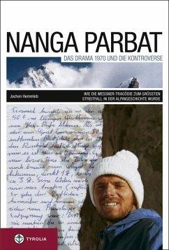 Nanga Parbat. Das Drama 1970 und die Kontroverse - Hemmleb, Jochen