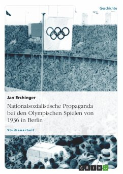 Nationalsozialistische Propaganda bei den Olympischen Spielen von 1936 in Berlin - Erchinger, Jan