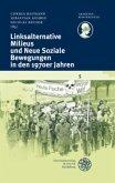 Linksalternative Milieus und Neue Soziale Bewegungen in den 1970er Jahren
