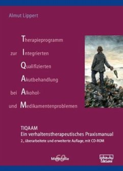 Therapieprogramm zur Integrierten Qualifizierten Akutbehandlung bei Alkohol- und Medikamentenproblemen (TIQAAM) - Lippert, Almut