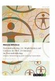 Personalmarketing 2.0: Möglichkeiten und Grenzen des Web 2.0 Einsatzes im Personalmarketing