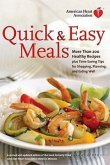 American Heart Association Quick & Easy Meals: More Than 200 Healthy Recipes Plus Time-Saving Tips for Shopping, Planning, and Eating Well