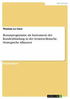 Bonusprogramme als Instrument der Kundenbindung in der Aviation-Branche. Strategische Allianzen