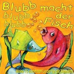 Blubb blubb blubb macht der Fisch, 1 Audio-CD