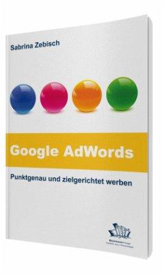 Google AdWords - Punktgenau und zielgerichtet werben