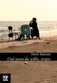 Und wenn du willst, vergiss - Samson, Horst