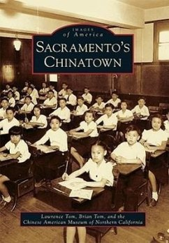Sacramento's Chinatown - Tom, Lawrence; Tom, Brian; Chinese American Museum of Northern Cali