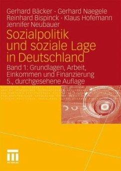 Grundlagen, Arbeit, Einkommen und Finanzierung / Sozialpolitik und soziale Lage in Deutschland Bd.1