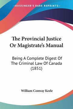 The Provincial Justice Or Magistrate's Manual