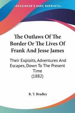 The Outlaws Of The Border Or The Lives Of Frank And Jesse James