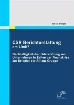 CSR Berichterstattung am Limit? Nachhaltigkeitsberichterstattung von Unternehmen in Zeiten der Finanzkrise am Beispiel der Allianz Gruppe - Bürger, Tobias