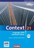 Context 21. Language, Skills and Exam Trainer - Klausur- und Abiturvorbereitung. Workbook. Nordrhein-Westfalen