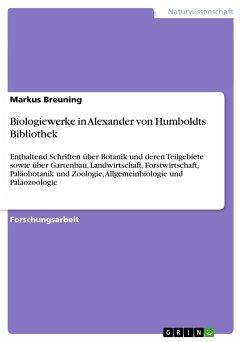 Biologiewerke in Alexander von Humboldts Bibliothek