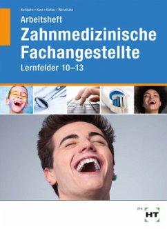 Arbeitsheft Zahnmedizinische Fachangestellte - Kurbjuhn, Stefan; Kurz, Monika; Soltau, Eike; Werwitzke, Sabine