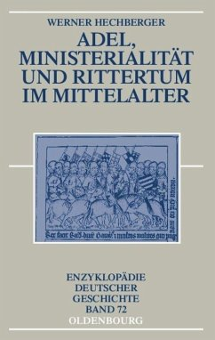 Adel, Ministerialität und Rittertum im Mittelalter - Hechberger, Werner