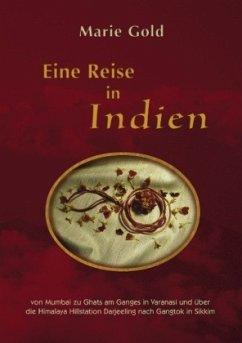 Eine Reise in Indien - Gold, Marie