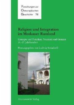 Religion und Integration im Moskauer Russland - Steindorff, Ludwig